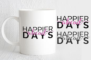 HAPPIER DAYS MOCKUP